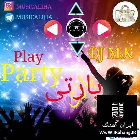دانلود ریمیکس شاد Dj mk بنام Play mix party