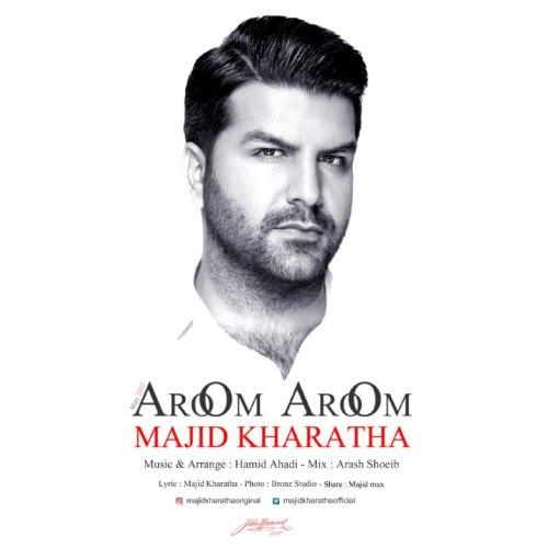 دانلود آهنگ جدید مجید خراطها به نام آروم آروم