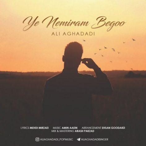 Ali-Aghadadi-Ye-Nemiram-Begoo