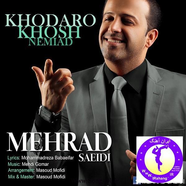 Mehrad-Saeidi-Khoda-Ro-Khosh-Nemiad